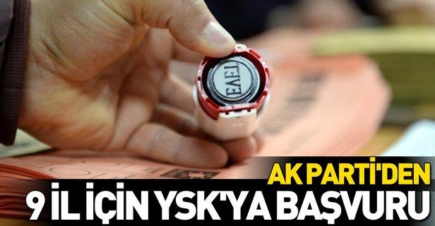 AK Parti'den 9 il için YSK'ya başvuru