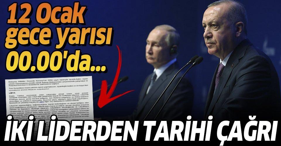 Son dakika: Başkan Erdoğan ve Putin'den Libya'da ateşkes çağrısı! İşte o metin