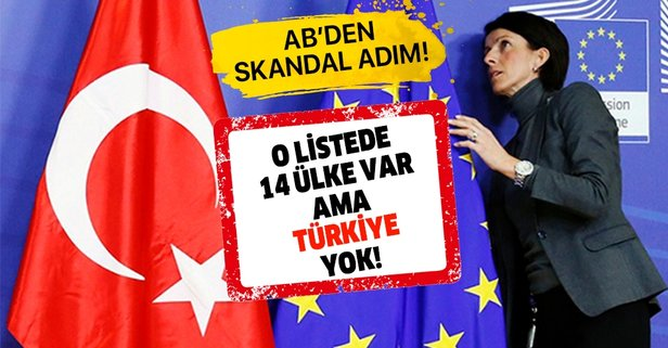 AB'den skandal adım! O listede Türkiye yok