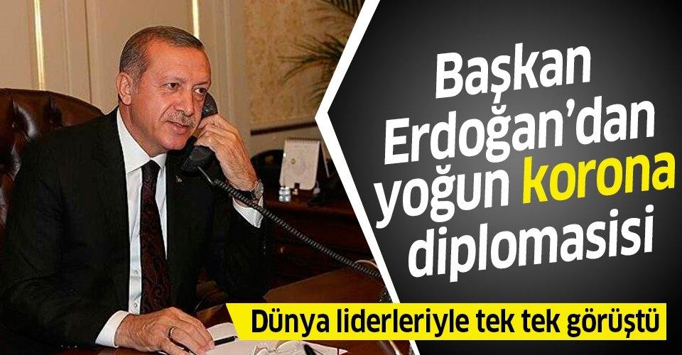 Başkan Erdoğan'dan koronavirüs diplomasisi! Dünya liderleriyle tek tek görüştü