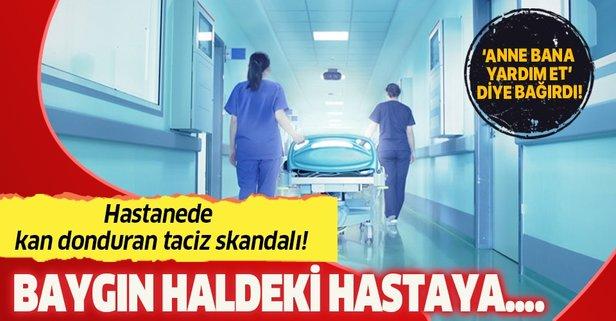 Hastanede kan donduran taciz skandalı! Baygın haldeki hastaya...