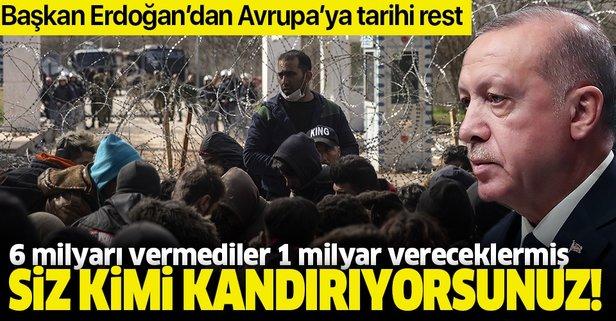 Başkan Erdoğan'dan Avrupa'ya göçmen tepkisi
