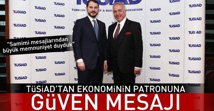 TÜSİAD'tan Bakan Albayrak'a güven mesajı: Samimi mesajlarından büyük memnuniyet duyduk