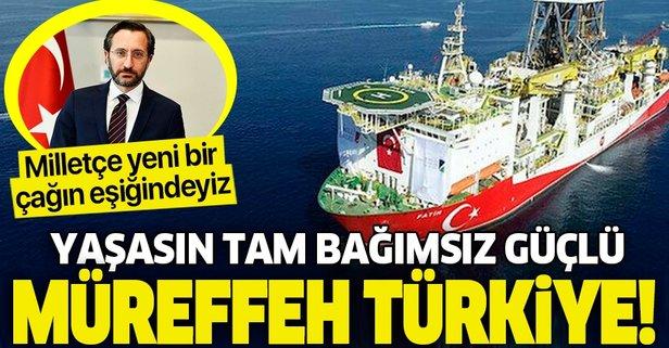 Yaşasın tam bağımsız, güçlü ve müreffeh Türkiye!