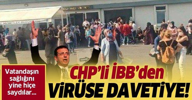 CHP'li İBB koronavirüse davetiye çıkardı!
