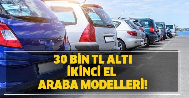 Sahibinden 30 bin lira altı ikinci el araba modelleri listesi!