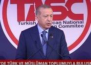 Başkan Erdoğan Türk ve Müslüman toplumu temsilcilerine hitap etti.