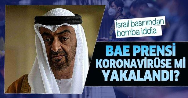 İsrail: BAE prensi koronavirüse yakalandı!