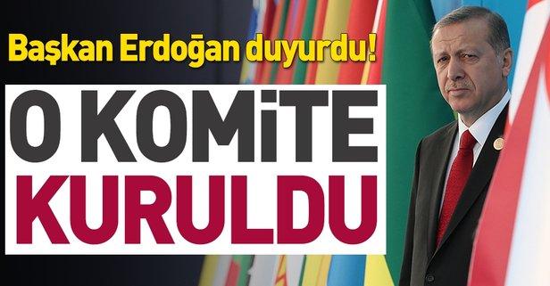 Başkan Erdoğan duyurdu | O komite kuruldu!