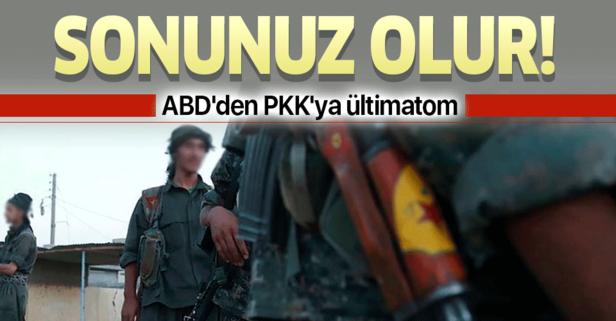 ABD'den PKK'ya ültimatom: Bunu yapmak sonunuz olur