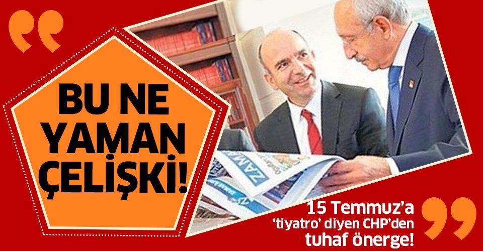 15 Temmuz hain darbe girişimine 'tiyatro' diyen CHP'den FETÖ'nün siyasi ayağı için komik önerge!