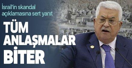 Mahmud Abbas'dan Netanyahu'nun ilhak açıklamasına yanıt: Tüm anlaşmalar biter