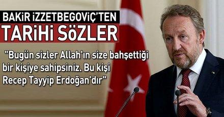 Bakir İzzetbegovic'ten tarihi sözler