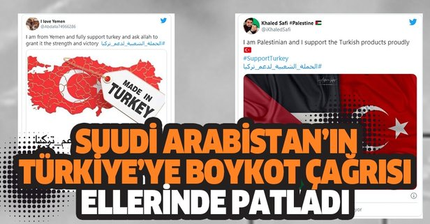 Suudi Arabistan'ın Türkiye'yi boykot çağrısı ellerinde patladı