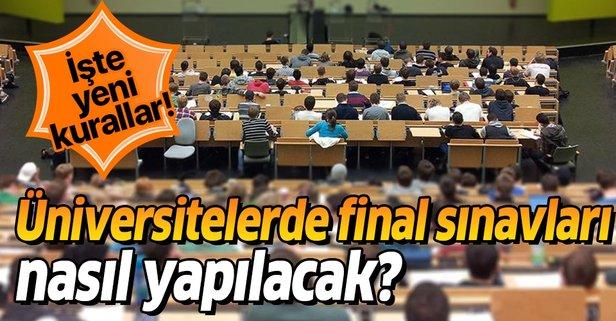Üniversitelerde final sınavları nasıl yapılacak?