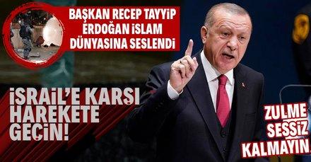 Başkan Erdoğan'dan İslam dünyasına Filistin çağrısı