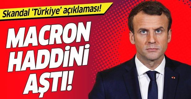Macron'dan haddini aşan Türkiye açıklaması!
