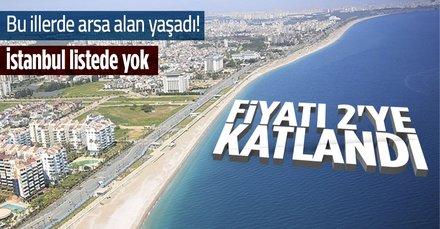 Bu illerde arsa fiyatı 2'ye katlandı! Alan yaşadı kapış kapış satılıyor! İstanbul listede yok