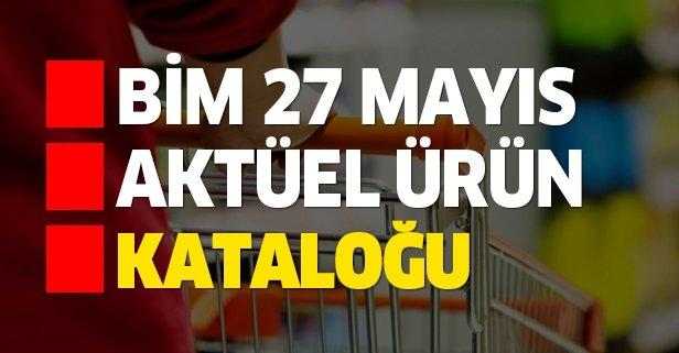 BİM 27 Mayıs aktüel kataloğu sürprizlerle geliyor!