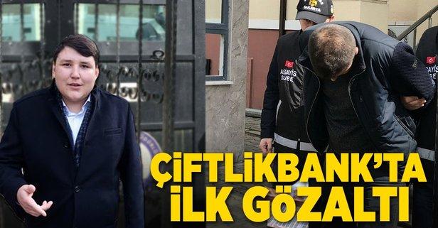 Çiftlik Bank'ta ilk gözaltı! İstanbulda yakalandı