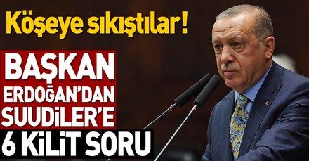 Başkan Erdoğan'dan Suudiler'e 6 kilit soru