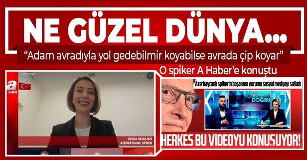 Azerbaycanlı spiker A Haber'e konuştu
