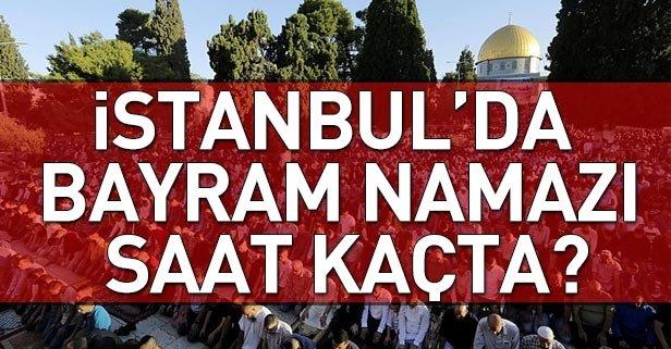 İstanbulda bayram namazı saat kaçta?