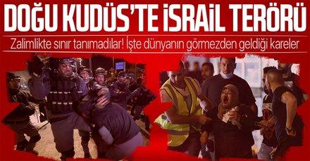 Kudüs'te İsrail terörü! Zalimlikte sınır tanımadı