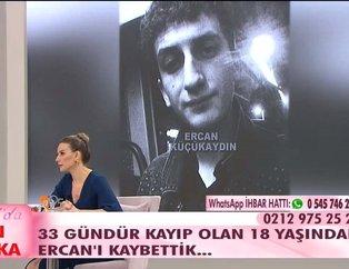 Esra Erol'da 33 gündür aranan Ercan Küçükaydın'dan acı haber