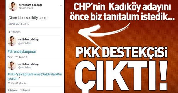 CHP'nin Kadıköy Belediye Başkan Adayı PKK destekçisi çıktı!