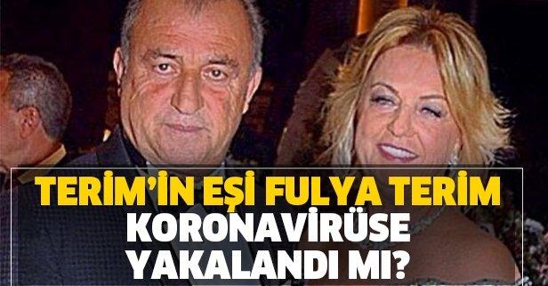 Fulya Terim de koronaya yakalandı mı?