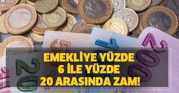 SGK ve Bağkur'lu emekliye yüzde 6 ile yüzde 20 arasında zam!
