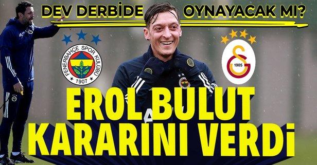 Mesut Özil dev derbide oynayacak mı?