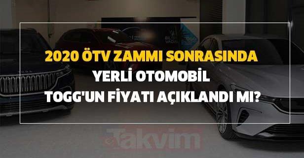 2020 ÖTV zammı sonrasında yerli otomobil TOGG'un fiyatı düştü mü?