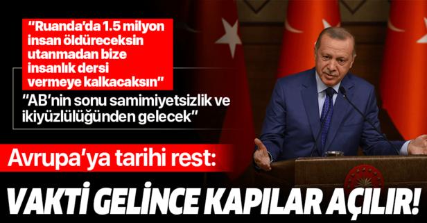 Erdoğan'dan AB'ye mülteci resti: Vakti geldiğinde kapıları açarız