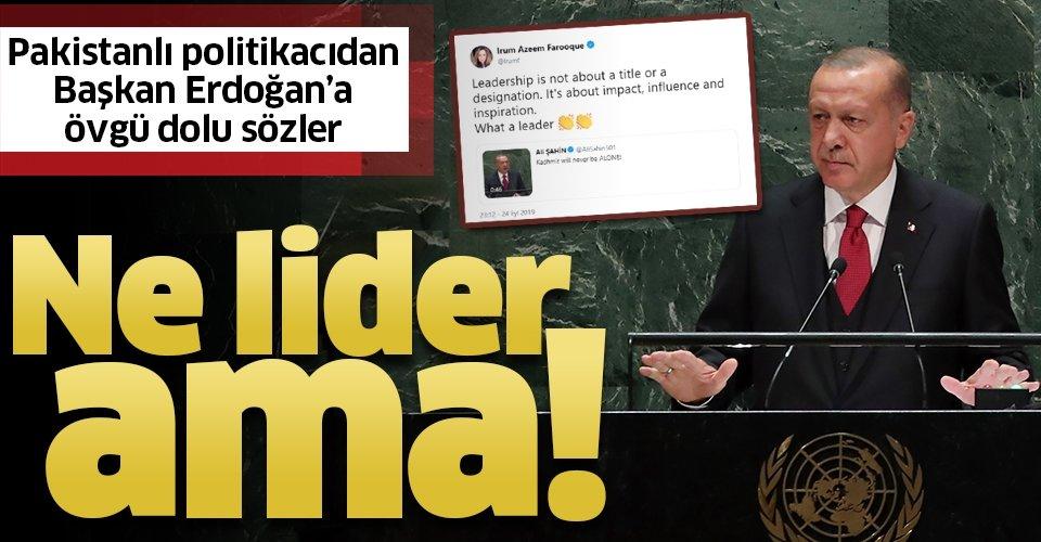Pakistanlı politikacıdan Başkan Erdoğan'a övgü dolu sözler: Ne lider ama!