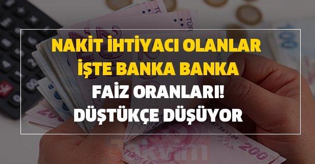 Nakit ihtiyacı olanlar işte banka banka faiz oranları! Düştükçe düşüyor
