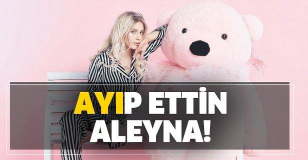 'Ayı'p ettin Aleyna!