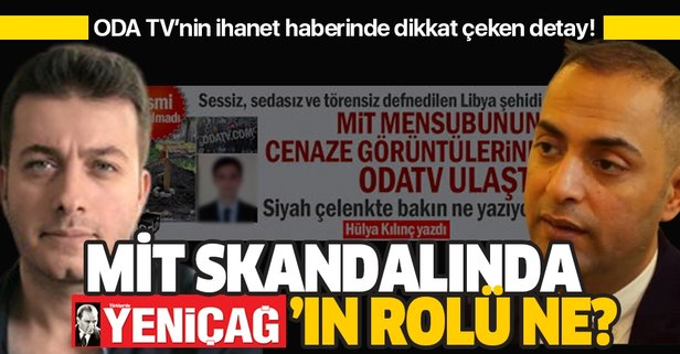 Yeniçağ gazetesinin MİT skandalındaki rolü ne?
