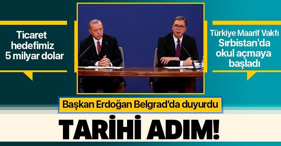Son dakika: Başkan Erdoğan'dan Sırbistan'da önemli açıklamalar