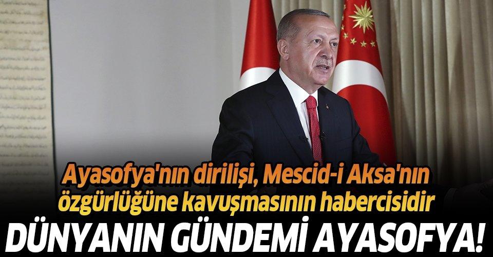 Başkan Erdoğan: Ayasofya'nın dirilişi, Mescid-i Aksa'nın özgürlüğüne kavuşmasının habercisidir
