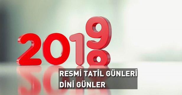 2019 Resmi Tatil Günleri Yayınlandı 2019 Dini Günler özel Günler