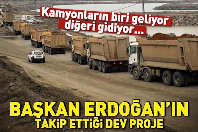 Kamyonlar harıl harıl çalışıyor! Başkan Erdoğan yakından takip ediyor