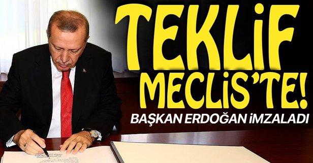 Başkan Erdoğan imzaladı! O teklif Meclis'te