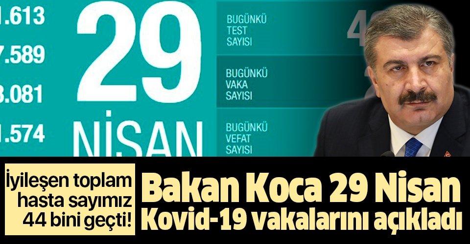 Son dakika: Bakan Koca 29 Nisan Kovid-19 vaka sayılarını açıkladı: Vaka sayımızın üçte birini geçti