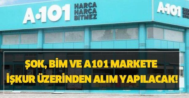 ŞOK, BİM ve A101 markete İŞKUR üzerinden alım yapılacak!