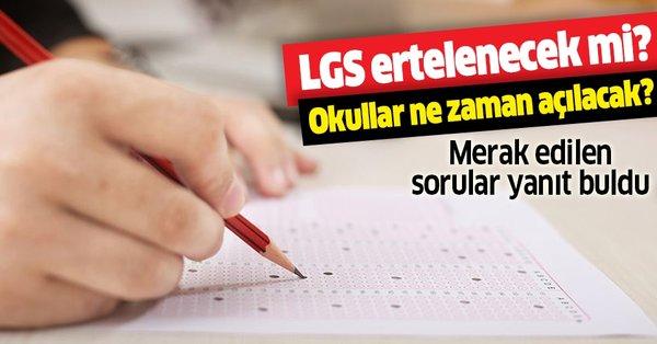 Son dakika: LGS ertelenecek mi? Okullar ne zaman açılacak ...