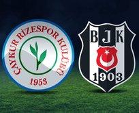 Rizespor-Beşiktaş maçı ne zaman?
