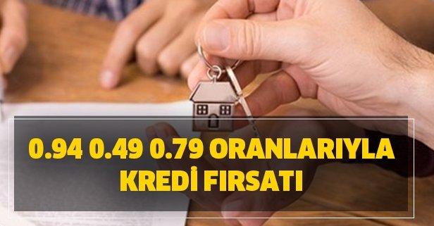 Yüzde 0.94 0.49, 0.79 oranları ile kredi fırsatı geldi