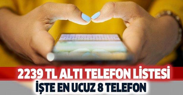 İşte 2.239 TL altı akıllı telefon fiyat listesi...